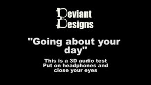 Going about your Day - - a Femdom Themed 3D Audio (Binaural) Test